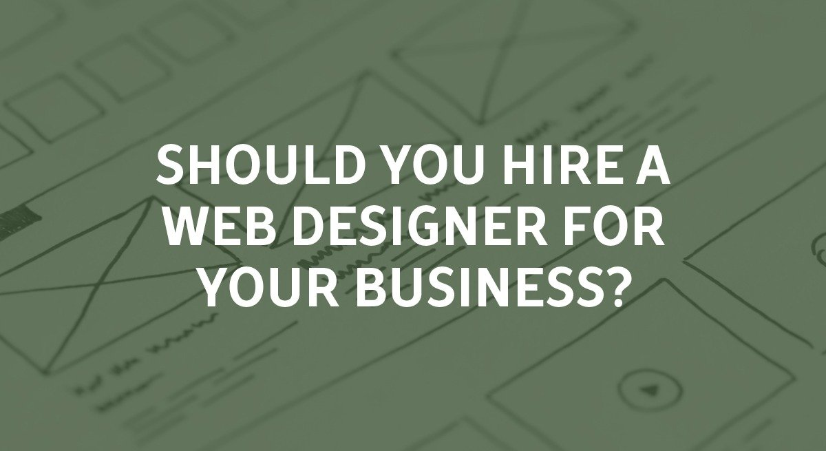 Should you hire a web designer for your business?