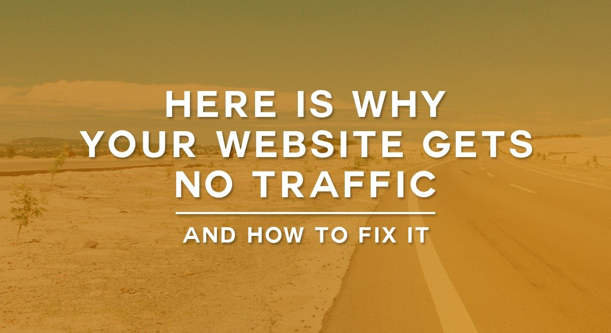No website traffic? Here's why and how to fix it.